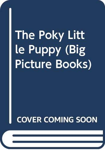 The Poky Little Puppy (Big Picture Books) (0307601110) by Janette Sebring Lowrey; Gustaf Tenggren