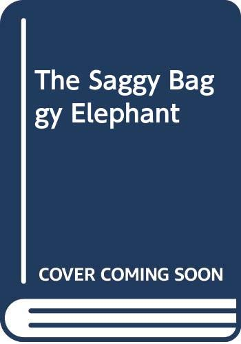 The Saggy Baggy Elephant (0307601129) by Jackson, Kathryn