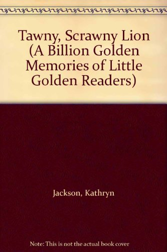 Tawny, Scrawny Lion (A Billion Golden Memories of Little Golden Readers) (0307601382) by Jackson, Kathryn