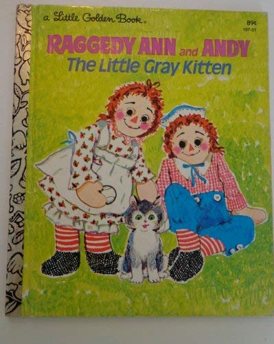 Raggedy Ann and Andy: The Little Gray Kitten (A Little Golden Book) (0307601390) by June Goldsborough