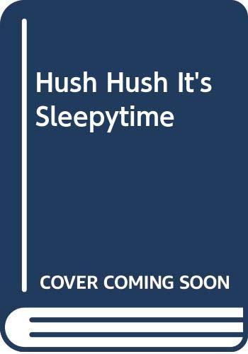 Hush Hush It's Sleepytime: Parish, Peggy