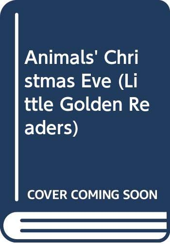 9780307602688: Animals' Christmas Eve (Little Golden Readers)