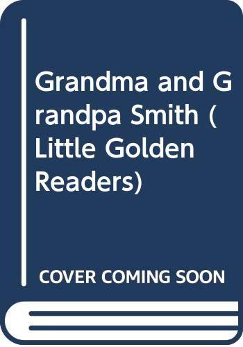 Grandma and Grandpa Smith (Little Golden Readers) (0307602753) by Kunhardt, Edith; Super, Terri