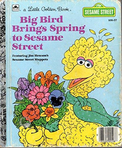 9780307602787: Big Bird Brings Spring to Sesame Street (Little Golden Readers)