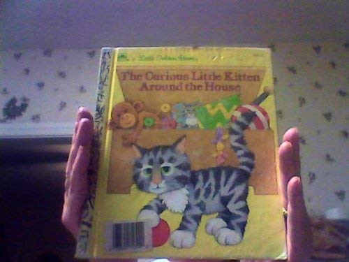 The Curious Little Kitten Around the House (Little Golden Readers) (9780307602923) by Linda Hayward