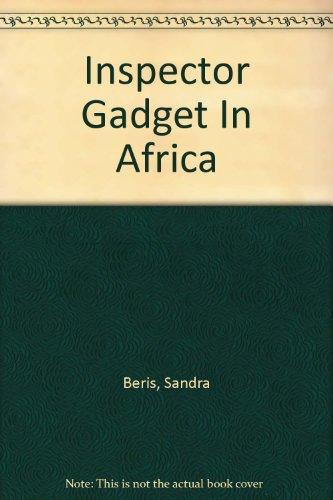 9780307603524: Inspector Gadget In Africa