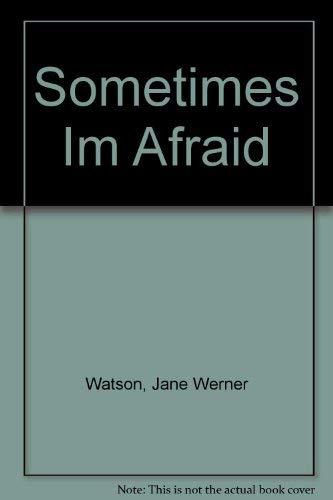 Sometimes Im Afraid (0307603636) by Watson, Jane Werner