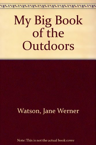 My Big Book of the Outdoors (0307604063) by Jane Werner Watson