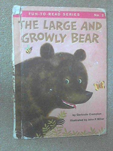 The Large and Growly Bear: Crampton, Gertrude