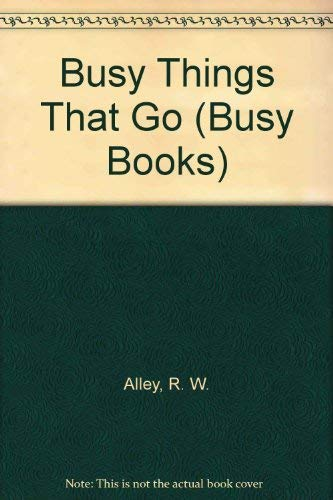 9780307605191: Busy Things That Go (Busy Books)