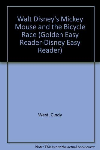 Walt Disney's Mickey Mouse and the Bicycle Race (Golden Easy Reader-Disney Easy Reader) (0307606902) by West, Cindy