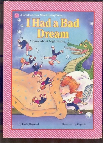 9780307609373: I Had a Bad Dream: A Book About Nightmares (Learn About Living Books)