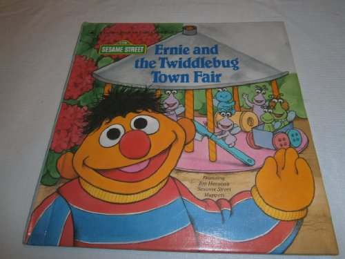 Ernie and the Twiddlebug Town Fair (Sesame Street) (0307610306) by Alexander, Liza