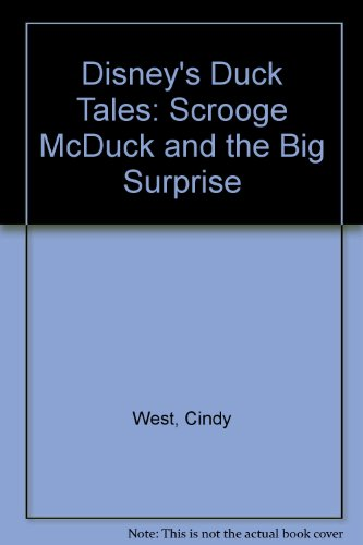 Disney's Duck Tales: Scrooge McDuck and the Big Surprise (0307611647) by West, Cindy; Langley, Bill