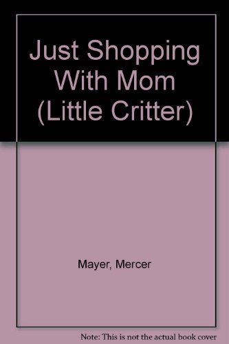 9780307611925: Just Shopping With Mom (Little Critter)