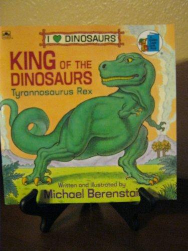 King of the Dinosaurs: Tyrannosaurus Rex (I Love Dinosaurs): Berenstain, Michael