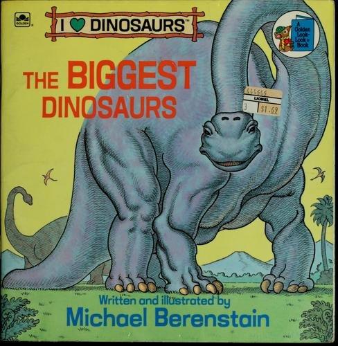 9780307611970: The Biggest Dinosaurs (I Love Dinosaurs)