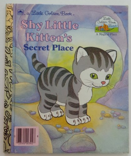 9780307612083: Shy Little Kitten's Secret Place (Little Golden Book Land)