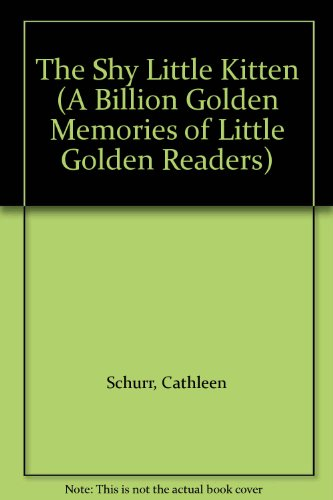 9780307612373: The Shy Little Kitten (A Billion Golden Memories of Little Golden Readers)