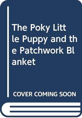 9780307614186: The Poky Little Puppy and the Patchwork Blanket