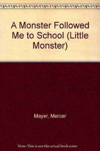 9780307614667: A Monster Followed Me to School (Little Monster)