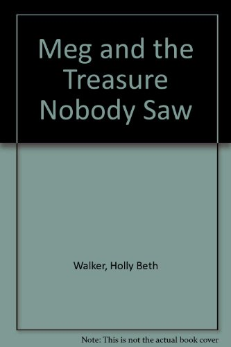 9780307615152: Meg and the Treasure Nobody Saw