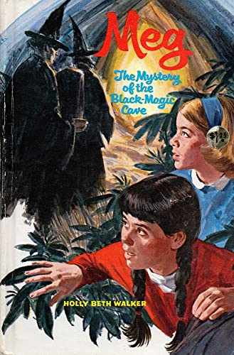 Meg and the Mystery of the Black-Magic Cave: Holly Beth Walker
