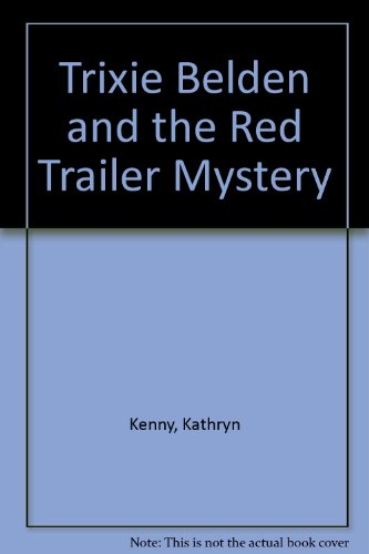 9780307615251: The Red Trailer Mystery (Trixie Belden)