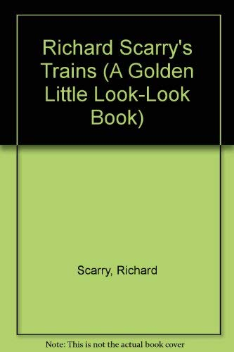 9780307615367: Richard Scarry's Trains (A Golden Little Look-look Book)