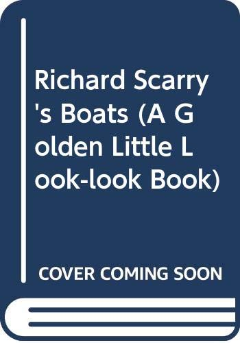 Richard Scarry's Boats (A Golden Little Look-look Book) (0307615375) by Richard Scarry