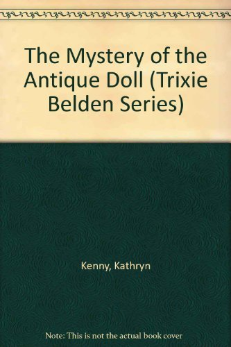 9780307615596: The Mystery of the Antique Doll (Trixie Belden)