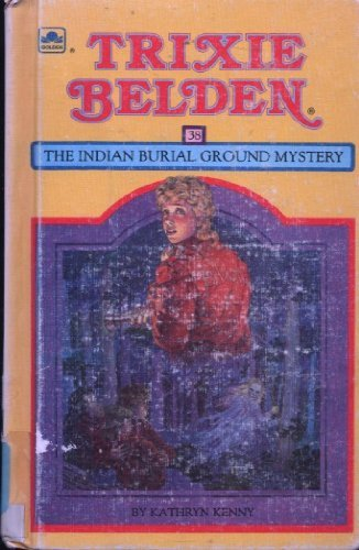 9780307615619: The Indian Burial Ground Mystery (Trixie Belden)