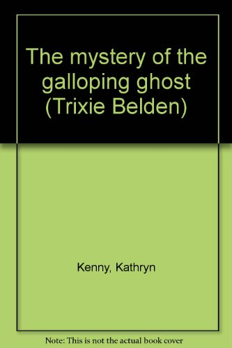 9780307615626: The Mystery of the Galloping Ghost (Trixie Belden)