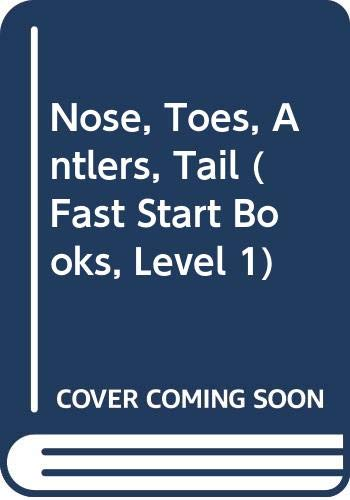 9780307615749: Nose, Toes, Antlers, Tail (Fast Start Books, Level 1)