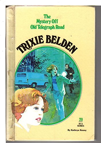 9780307615916: The Mystery Off Old Telegraph Road (Trixie Belden)