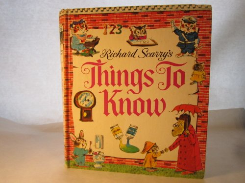 9780307616166: Richard Scarry's Things to Know