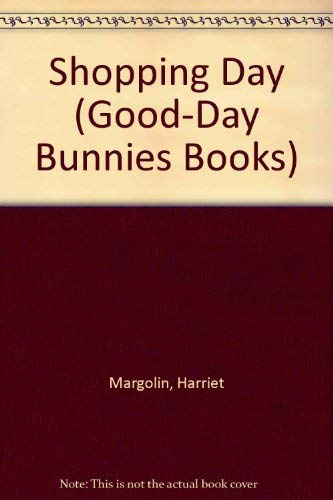 Shopping Day (Good-Day Bunnies Books) (9780307616470) by Harriet Margolin; Carol Nicklaus