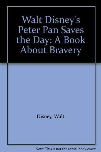 9780307616746: Walt Disney's Peter Pan Saves the Day: A Book About Bravery
