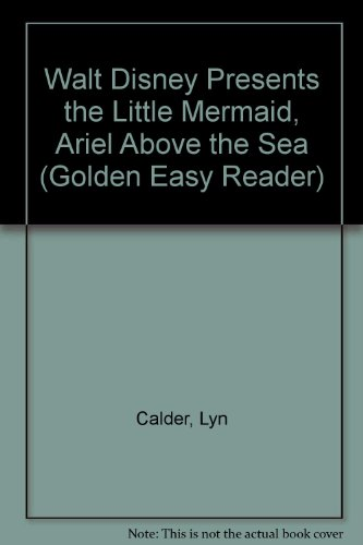 9780307616975: Walt Disney Presents the Little Mermaid, Ariel Above the Sea (Golden Easy Reader)