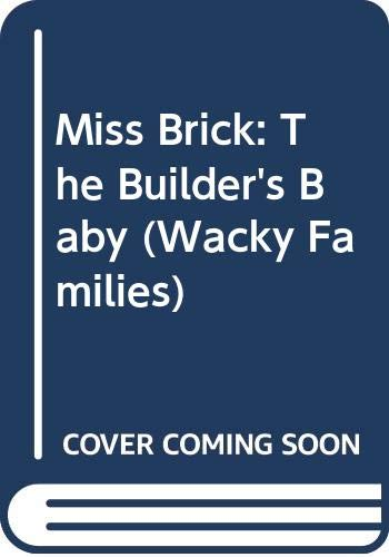 9780307617026: Miss Brick: The Builder's Baby (Wacky Families)