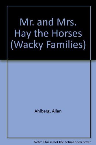 9780307617040: Mr. and Mrs. Hay the Horses (Wacky Families)