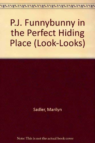9780307617460: P.J. Funnybunny in the Perfect Hiding Place (Look-Looks)