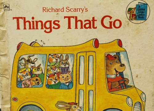 9780307618177: Richard Scarry's Things That Go (Golden Look-look Book)