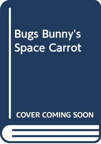 9780307618313: Bugs Bunny's Space Carrot