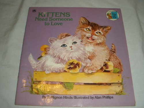 9780307618658: Kittens Need Someone to Love (Golden Look-Look Book)