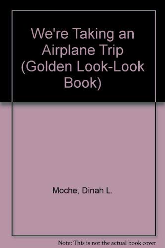 9780307618696: We're Taking an Airplane Trip (Golden Look-Look Book)
