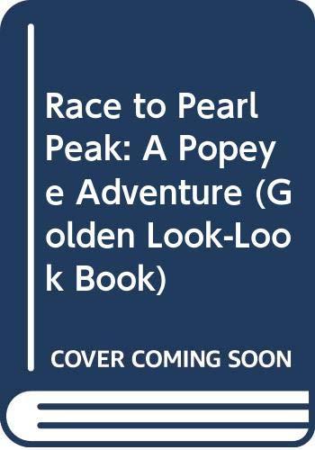 9780307618733: Race to Pearl Peak: A Popeye Adventure (Golden Look-Look Book)