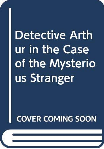 9780307618818: Detective Arthur in the Case of the Mysterious Stranger