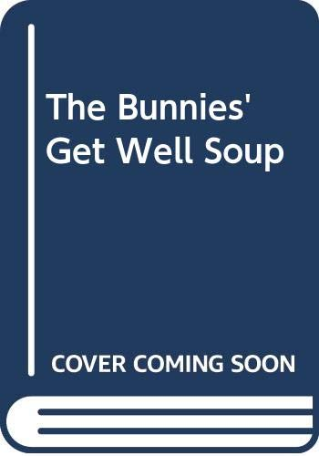 9780307619679: The Bunnies' Get Well Soup