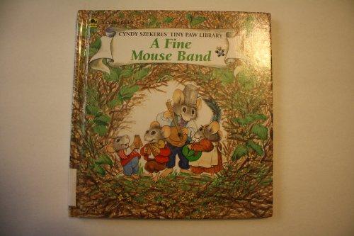 A Fine Mouse Band (Cyndy Szekeres' Tiny Paw Library): Szekeres, Cyndy